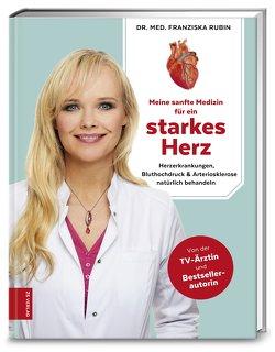 Meine sanfte Medizin für ein starkes Herz von Rubin,  Dr. med. Franziska