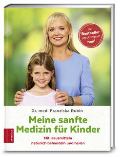 Meine sanfte Medizin für Kinder von Rubin,  Franziska