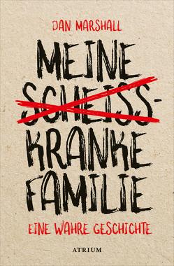 Meine scheißkranke Familie von Kemper,  Eva, Marshall,  Dan