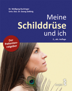 Meine Schilddrüse und ich von Buchinger,  Wolfgang, Zettinig,  Georg