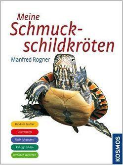 Meine Schmuckschildkröten von Rogner,  Manfred