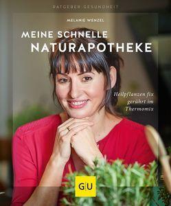 Meine schnelle Naturapotheke von Wenzel,  Melanie
