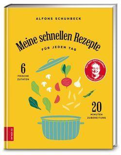 Meine schnellen Rezepte für jeden Tag von Schuhbeck,  Alfons