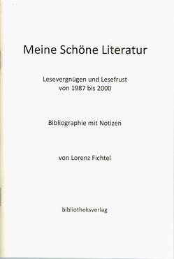 Meine schöne Literatur von Fichtel,  Lorenz