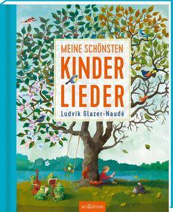 Meine schönsten Kinderlieder von Glazer-Naudé,  Ludvik