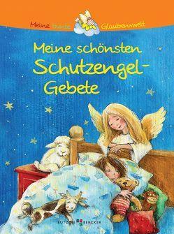 Meine schönsten Schutzengel-Gebete von Hübner,  Franz, Schmidt,  Susanne Leontine