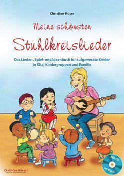 Meine schönsten Stuhlkreislieder (Buch inkl. CD) von Hüser,  Christian