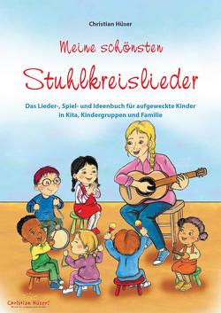 Meine schönsten Stuhlkreislieder von Dapper,  Beate-M., Fermate,  Frank, Hüser,  Christian, Mensler,  Tanja
