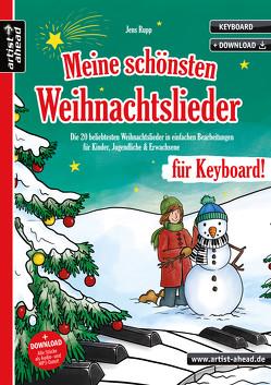 Meine schönsten Weihnachtslieder für Keyboard! von Rupp,  Jens