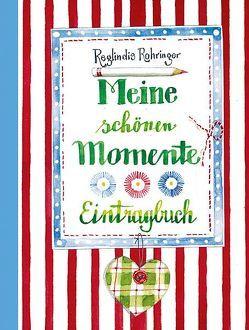 Meine schönen Momente von Rohringer,  Reglindis