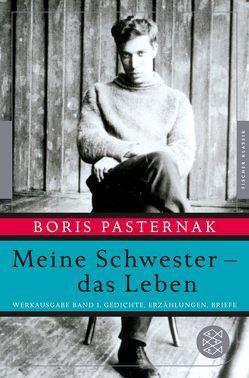 Meine Schwester – das Leben von Fischer,  Christine, Pasternak,  Boris