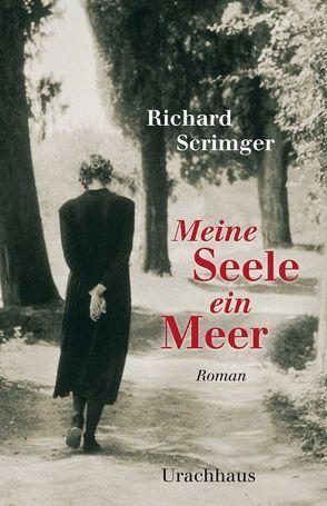 Meine Seele ein Meer von Fuchs,  Dieter, Scrimger,  Richard