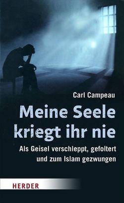 Meine Seele kriegt ihr nie von Campeau,  Carl