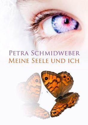 Meine Seele und ich von Schmidweber,  Petra