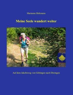 Meine Seele wandert weiter von Birkmann,  Marianne