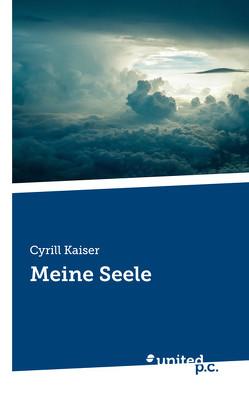 Meine Seele von Kaiser,  Cyrill