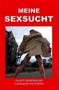 MEINE SEXSUCHT von Stangl,  Helmut