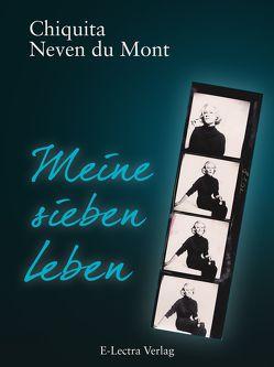 Meine Sieben Leben – Enhanced Edition von Neven du Mont,  Chiquita Iracema