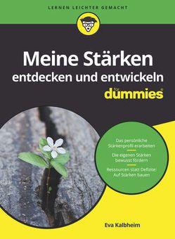Meine Stärken entdecken und entwickeln für Dummies von Kalbheim,  Eva