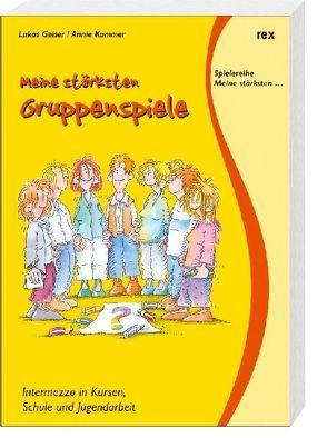 Meine stärksten Gruppenspiele von Barbara,  Hömberg, Geiser,  Lukas, Kummer,  Annie