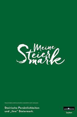 Meine Steiermark von Neger,  Franz, Purrer,  Christian, Roth,  Hans, Wenusch,  Kathi
