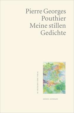 Meine stillen Gedichte von Pouthier,  Pierre Georges