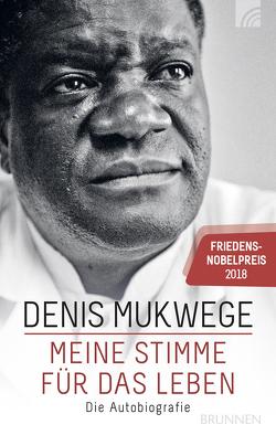 Meine Stimme für das Leben von Akerlund,  Berthild, Mukwege,  Denis