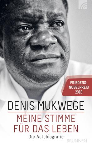 Meine Stimme für das Leben von Åkerlund,  Bertil, Mukwege,  Denis