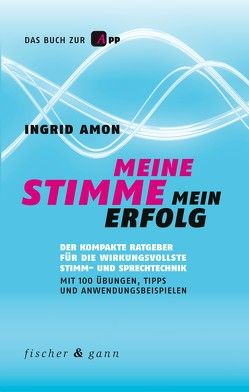 Meine Stimme – Mein Erfolg von Amon,  Ingrid