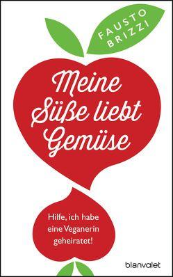Meine Süße liebt Gemüse von Brizzi,  Fausto, Winkler,  Christiane