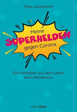 Meine Superhelden gegen Corona von Lämmerhirt,  Timo