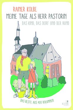 Meine Tage als Herr Pastorin von Kolbe,  Rainer