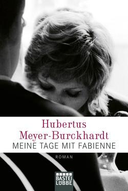 Meine Tage mit Fabienne von Meyer-Burckhardt,  Hubertus