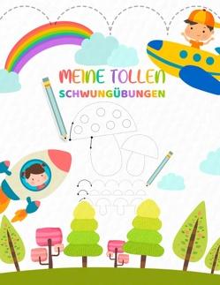 Meine tollen Schwungübungen – Kinderbuch als Vorbereitung für das Schreiben Lernen in der Vorschule von Kinder Werkstatt