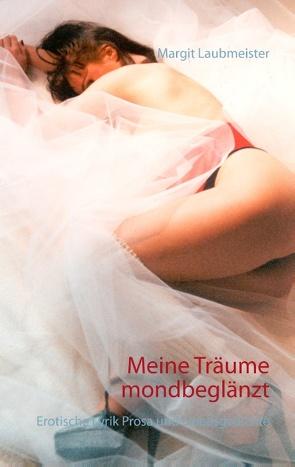 Meine Träume mondbeglänzt von Laubmeister,  Margit
