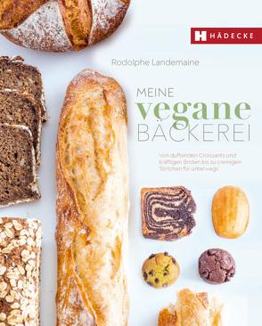 Meine vegane Bäckerei von Landemaine,  Rodolphe