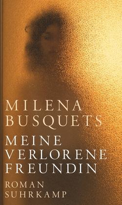 Meine verlorene Freundin von Becker,  Svenja, Busquets,  Milena