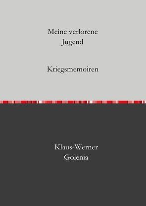 Meine verlorene Jugend von Golenia,  Klaus-Werner, Pollet,  Pascal