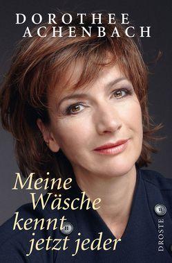 Meine Wäsche kennt jetzt jeder von Achenbach,  Dorothee