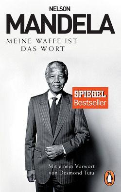 Meine Waffe ist das Wort von Liebl,  Elisabeth, Mandela,  Nelson