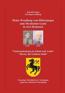 Meine Wandlung vom Hitlerjungen zum mystischen Genie in zwei Heimaten von Krohm,  Reinold