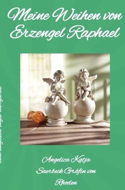 Meine Weihen von Erzengel Raphael von Saerbeck,  Angelica