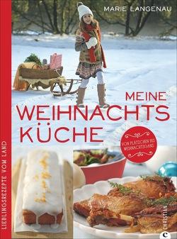 Meine Weihnachtsküche von Marie Langenau