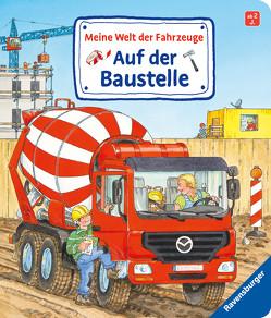 Meine Welt der Fahrzeuge: Auf der Baustelle von Gernhäuser,  Susanne, Metzger,  Wolfgang