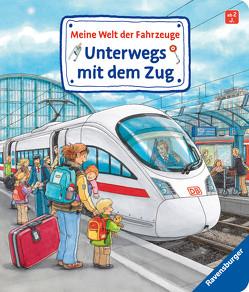 Meine Welt der Fahrzeuge: Unterwegs mit dem Zug von Gernhäuser,  Susanne, Metzger,  Wolfgang, Nieländer,  Peter