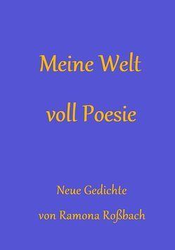 Meine Welt voll Poesie von Roßbach,  Ramona