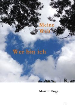 Meine Welt – Wer bin ich von Engel,  Martin