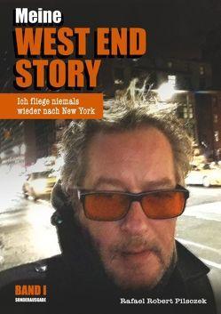 Meine West End Story von Pilsczek,  Rafael R., Pilsczek,  Rafael Robert
