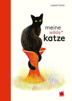 Meine wilde Katze von Simler,  Isabelle, Süßbrich,  Jullia