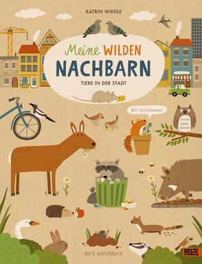 Meine wilden Nachbarn – Tiere in der Stadt von Wiehle,  Katrin